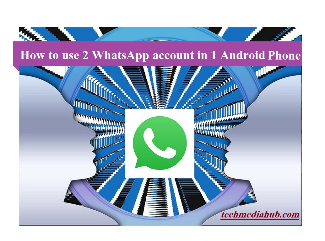 2 whatsapp in 1 android