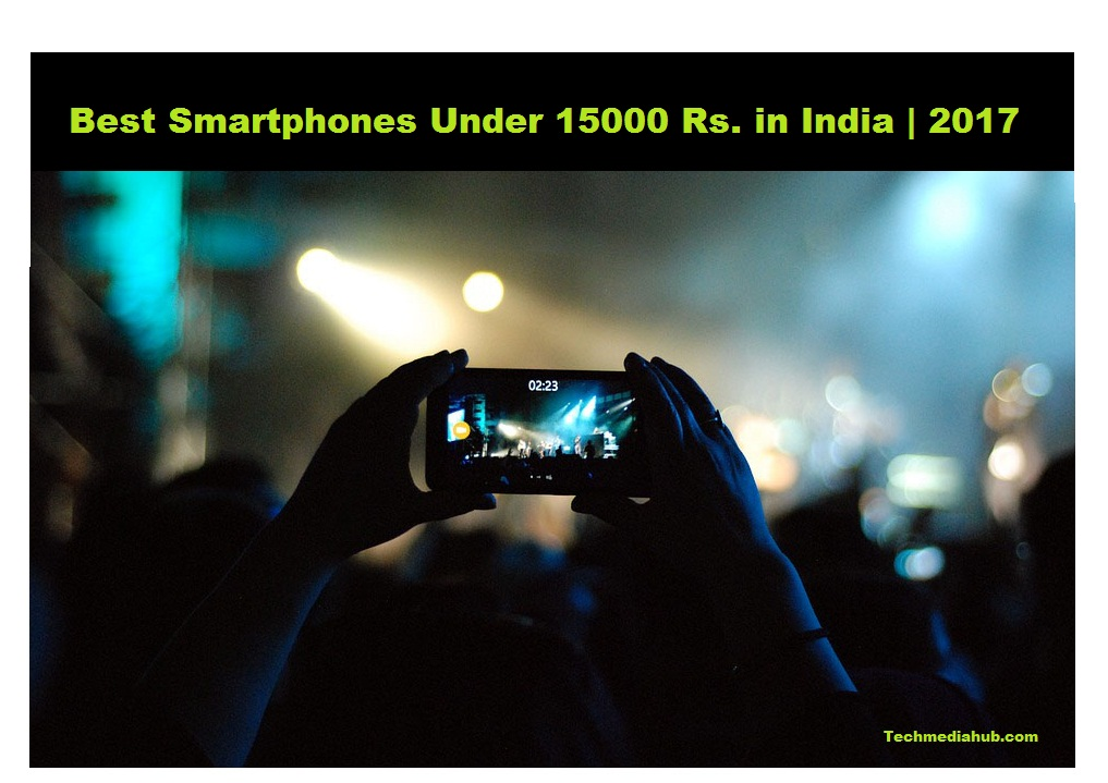 best smartphones under 15000 Rupees in india