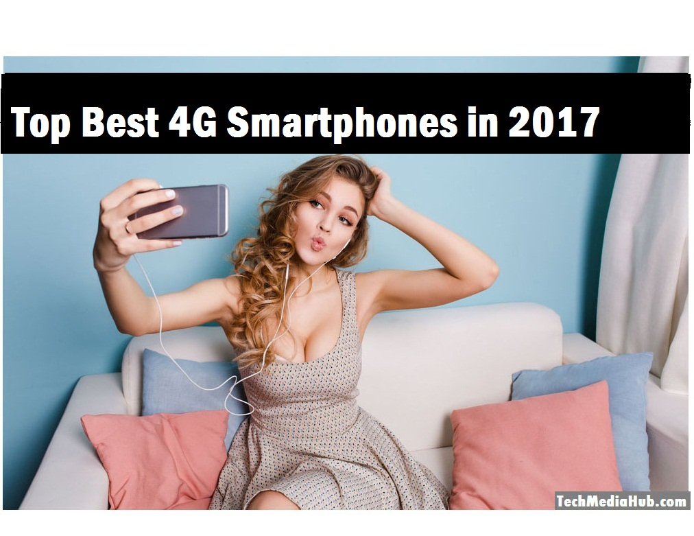 top 5 best 4G mobiles in india 2017