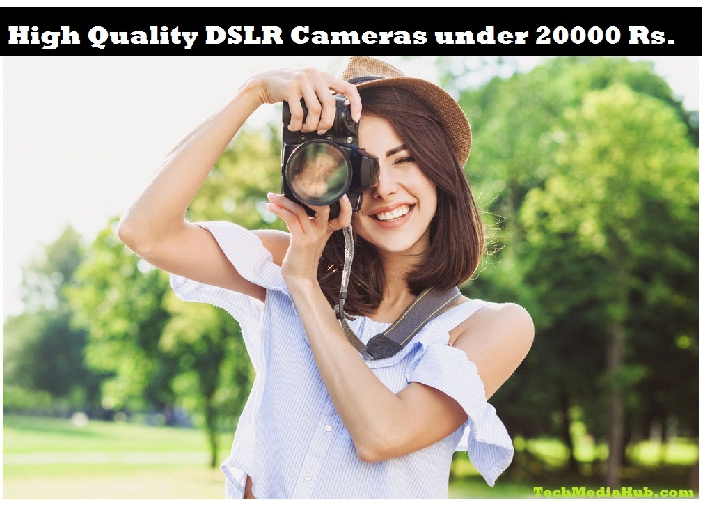 top best dslr camera under 20000 rs 2017 india