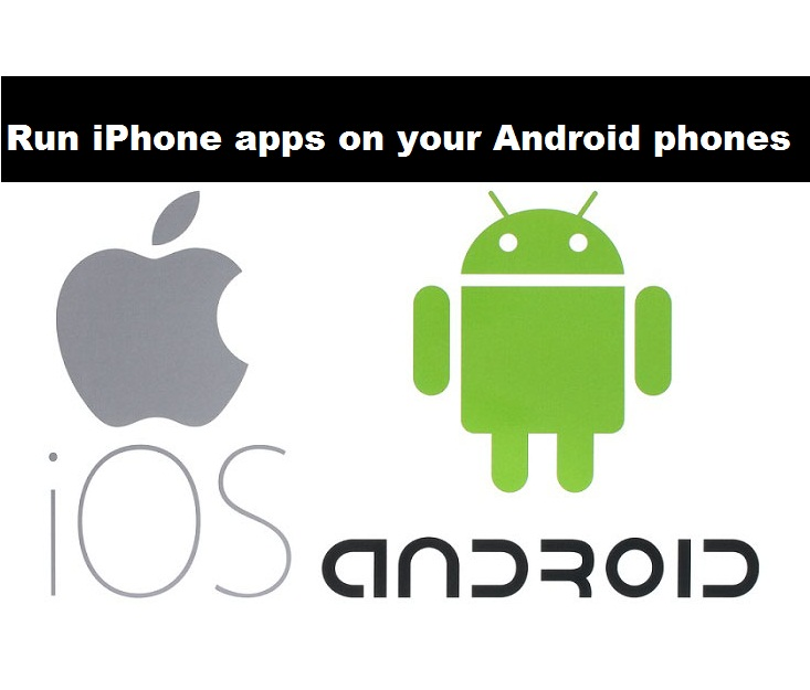 run iOS apps on android ios emulator for android