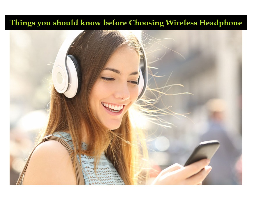 choose wireless headphone